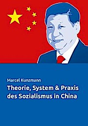 Theorie, System & Praxis des Sozialismus in China