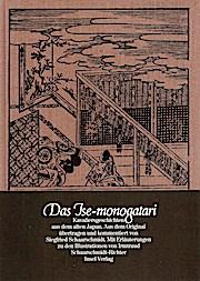 Das Ise - monogatari. Kavaliersgeschichten aus dem alten Japan