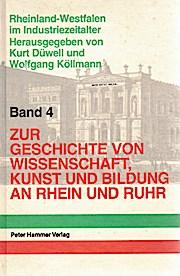 Zur Geschichte von Wissenschaft, Kunst und Bildung an Rhein und Ruhr