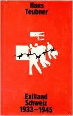 Das Exilland Schweiz 1933 - 1945