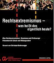 Rechtsextremismus - was heißt das eigentlich heute?