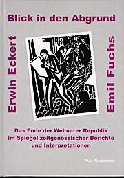 Blick in den Abgrund. Das Ende der Weimarer Republik im Spiegel zeitgenösssicher Berichte und Interpretationen