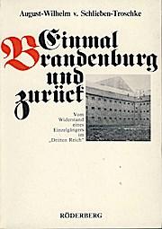 Einmal Brandenburg und zurück. Vom Widerstand eines Einzelgängers im 'Dritten Reich'