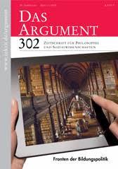 Das Argument 302 : Fronten der Bildungspolitik  Zeitschrift für Philosophie und Sozialwissenschaften