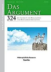 Das Argument 324 : Widersprüchliche Ressource Familie  Zeitschrift für Philosophie und Sozialwissenschaften