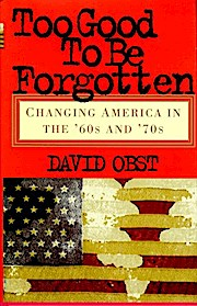 Too Good to Be Forgotten: Changing America in the '60s and '70s