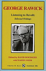 Listening to Revolt: The Selected Writings of George P. Rawick