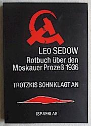 Rotbuch über den Moskauer Prozess 1936. Trotzkis Sohn klagt an