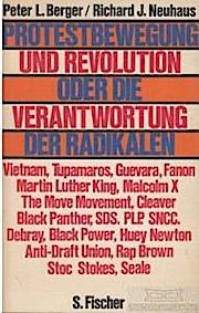 Protestbewegung und Revolution oder Die Verantwortung der Radikalen. Radikalismus in Amerika