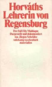 Horvaths Lehrerin von Regensburg. Der Fall Elly Maldaque.