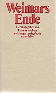Weimars Ende. Prognosen und Diagnosen in der deutschen Literatur und politischen Publizistik 1930 - 1933