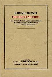 Freiheit und Brot: Die Freie Arbeiter-Union Deutschlands.