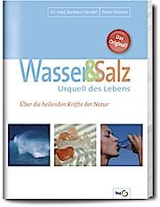 Wasser & Salz. Urquell des Lebens. Über die heilenden Kräfte der Natur