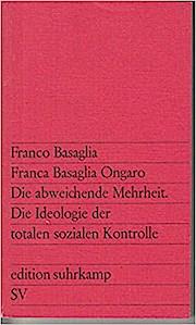 Die abweichende Mehrheit Die Ideologie d. totalen sozialen Kontrolle. edition suhrkamp; 537