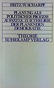 Planung als politischer Prozeß. Aufsätze zur Theorie der planenden Demokratie