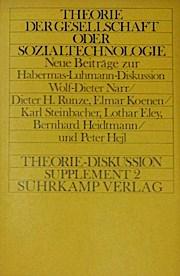Theorie der Gesellschaft oder Sozialtechnologie. Neue Beiträge zur Habermas-Luhmann-Diskussion
