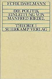 Die Politik. (1.Band). Einleitung von Manfred Riedel.
