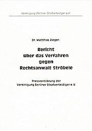 Bericht über das Verfahren gegen Rechtsanwalt Ströbele