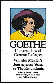 Conversations of German Refugees, Wilhelm Meister's Journeyman Years or The Renunicants (Goethe's Collected Works)
