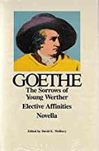 The Sorrows of Young Werther; Elective Affinities; Novella (Goethe's Collected Works)