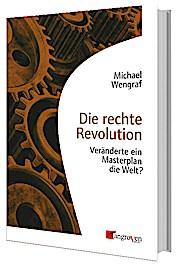 Die rechte Revolution: Veränderte ein Masterplan die Welt?
