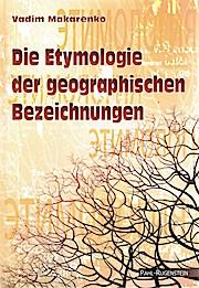Die Etymologie der geographischen Bezeichnungen