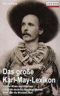 Das grosse Karl May- Lexikon