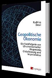 Geopolitische Ökonomie: Die Nachfolgerin von US-amerikanischer Hegemonie, Globalisierung und Imperialismus
