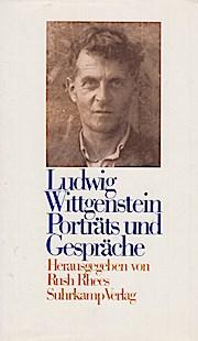 Ludwig Wittgenstein: Porträts und Gespräche