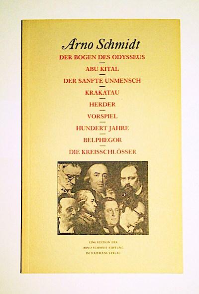 Bargfelder Ausgabe Werkgruppe 2 Dialoge Studienausgabe 2/1, der Bogen des Odysseus, Abu Kital, Der sanfte Unmensch.... (Eine Edition der Arno Schmidt Stiftung)