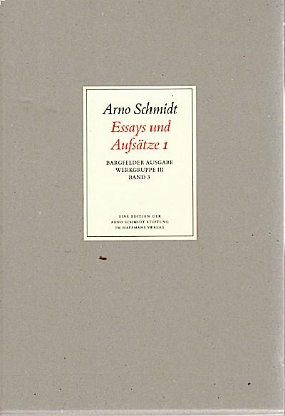 Bargfelder Ausgabe. Arno Schmidt Stiftung im Suhrkamp Verlag. Werkgruppe I-IV: Werke, Bargfelder Ausgabe, Werkgr.3, 4 Bde. Ln, Bd.3, Essays und Aufsätze