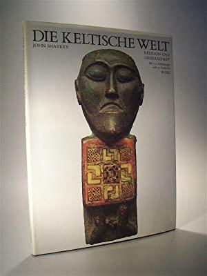 Die keltische Welt. Religion und Gesellschaft