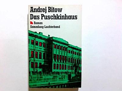 Das Puschkinhaus (7440 430). Roman.