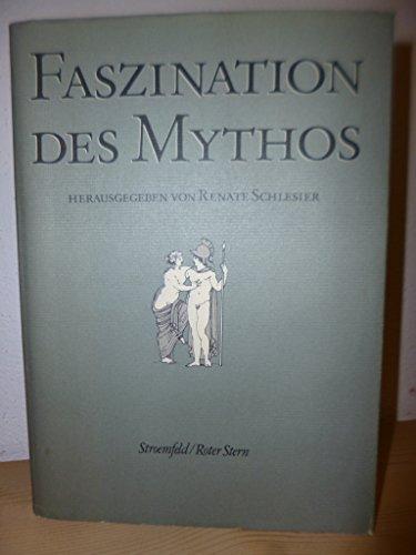 Faszination des Mythos: Studien zu antiken und modernen Interpretationen