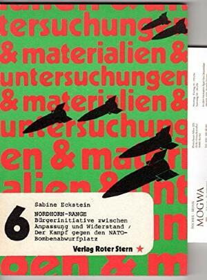 Nordhorn-Range: Burgerinitiativen zwischen Anpassung u. Widerstand, der Kampf gegen d. NATO-Bombenabwurfplatz (Untersuchungen und Materialien   6) (German Edition)