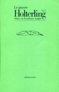 Le pauvre Holterling. Blätter zur Frankfurter Hölderlin-Ausgabe / Le pauvre Holterling. Blätter zur Frankfurter Hölderlin-Ausgabe