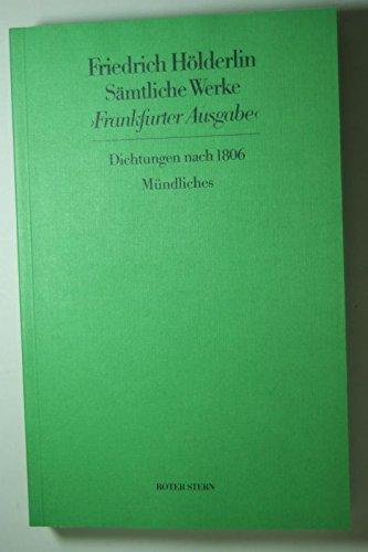 Sämtliche Werke. Frankfurter Ausgabe. Historisch-Kritische Ausgabe / Dichtungen nach 1806 /Mündliches