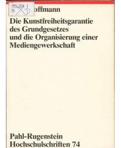 Die Kunstfreiheitsgarantie des Grundgesetzes und die Organisierung einer Mediengwerkschaft