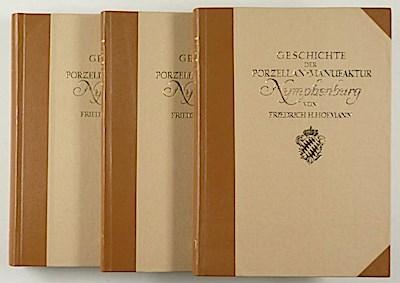 Geschichte der Bayerischen Porzellan-Manufaktur Nymphenburg. In 3 Bänden