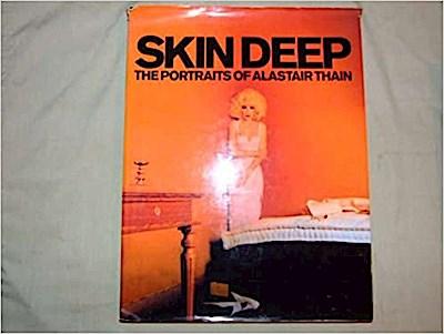 Skin Deep: The Portraits of Alastair Thain