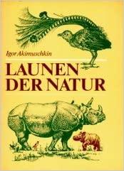 Launen der Natur. Plaudereien über Kuriositäten in der Tierwelt und Pflanzenwelt