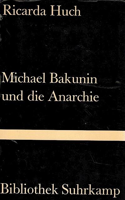 Michael Bakunin und die Anarchie. Band 334 der Bibliothek Suhrkamp.