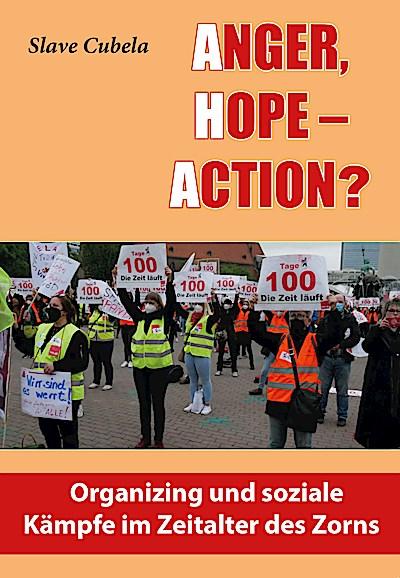 Anger, Hope - Action?: Organizing und soziale Kämpfe im Zeialter des Zorns