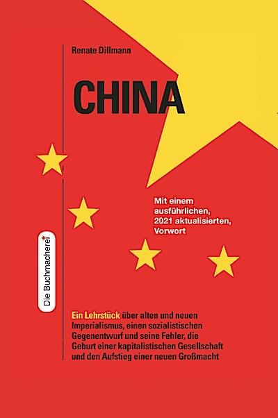 China: Ein Lehrstück über alten und neuen Imperialismus, einen sozialistischen Gegenentwurf und seine Fehler, die Geburt einer kapitalistischen ... Großmacht (Konkrete Utopien als Lernprozess)